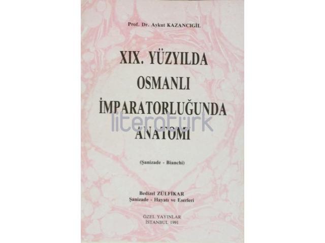 XIX. YÜZYILDA OSMANLI İMPARATORLUĞUNDA ANATOMİ - ŞANİZADE - BIANCHI