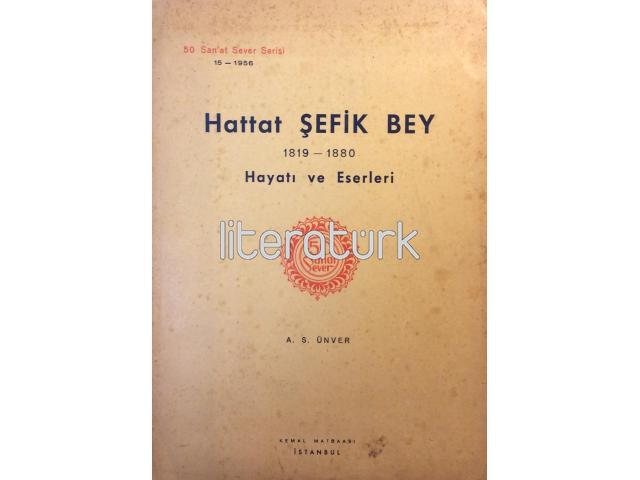 50 SANAT SEVER [15] - HATTAT ŞEFİK BEY - HAYATI VE ESERLERİ
