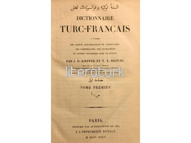 BIANCHI ✩ ELSİNE-İ TÜRKİYE VE FRANSEVİYENİN LÜGATİ, DICTIONNAIRE TURC-FRANÇAIS [İLKBASKI, OSMANLICA]