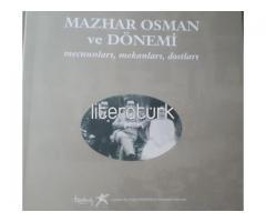 MAZHAR OSMAN VE DÖNEMİ MECNUNLAR, MEKANLARI, DOSTLARI