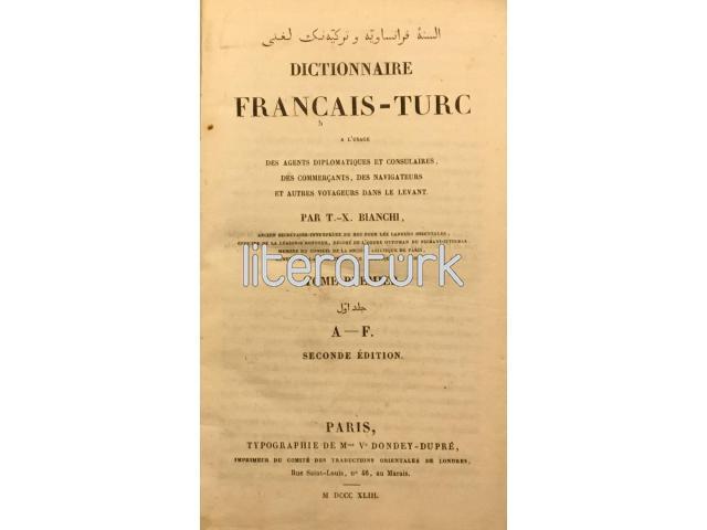 BIANCHI ✩ ELSİNE-İ FRANSEVİYE VE TÜRKİYENİN LÜGATİ, DICTIONNAIRE FRANÇAIS-TURC [İMZALI, OSMANLICA]