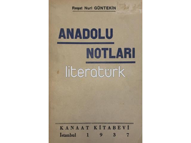 ANADOLU NOTLARI [İLK BASKI]
