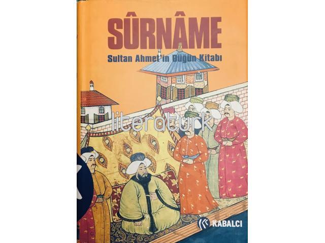 SURNAME. SULTAN AHMET'İN DÜĞÜN KİTABI [İLK BASKI]
