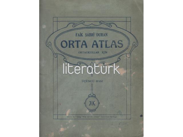 ORTA ATLAS. ORTAOKULLAR İÇİN [LATİN HARFLERİ İLE İKİNCİ BASKI]