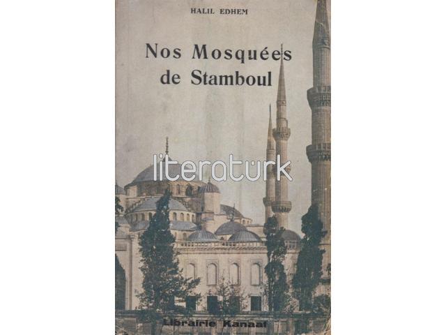 NOS MOSQUEES DE STAMBOUL [İSTANBUL CAMİLERİ, FRANSIZCA]
