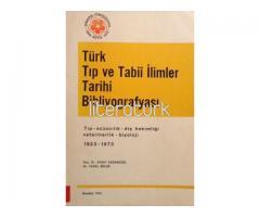 TÜRK TIP VE TABİİ İLİMLER TARİHİ BİBLİYOGRAFYASI. 1923-1973