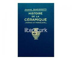 HISTOIRE DE LA CERAMIQUE. FAIENCE ET PORCELAINE [İLK BASKI, FRANSIZCA]
