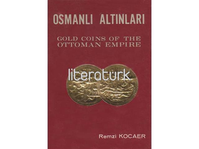 OSMANLI ALTINLARI. GOLD COINS OF OTTOMAN EMPIRE [İLK BASKI]