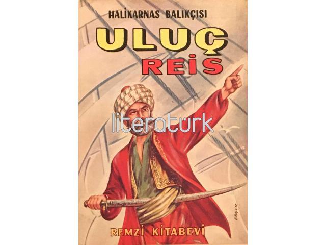 ULUÇ REİS [İLK BASKI]