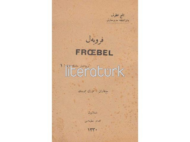FROEBEL, FROBEL [OSMANLICA]