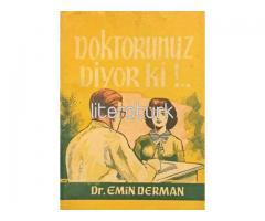 DOKTORUNUZ DİYOR Kİ..