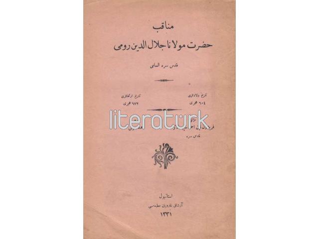 MENAKIB-I HAZRET-İ MEVLANA CELALEDDİN RUMİ [İLK BASKI, OSMANLICA]