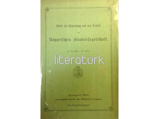 UEBER DIE ERWERBUNG UND DER VERLUST DER UNGARISCHEN STAATSBÜRGERSCHAFT