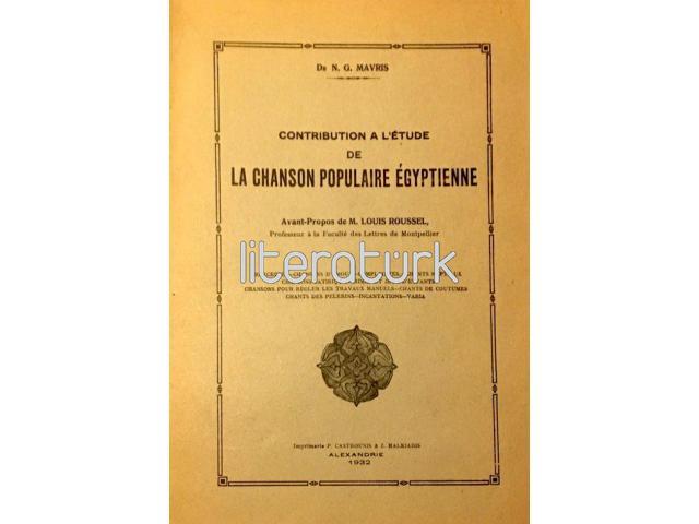 CONTRIBUTION A L'ÉTUDE DE LA CHANSON POPULAIRE ÉGYPTIENNE [FRANSIZCA, ARAPÇA]