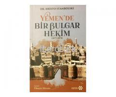 YEMEN'DE BİR BULGAR HEKİM 1877-1878 [İLK BASKI]