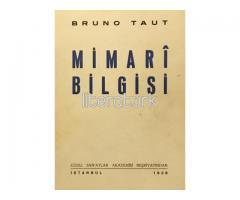 BRUNO TAUT - MİMARİ BİLGİSİ [ÖĞRETİSİ] [İLK BASKI]