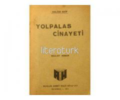 YOLPALAS CİNAYETİ [İLK BASKI]