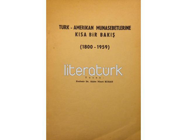 TÜRK AMERİKAN MÜNASEBETLERİNE KISA BİR BAKIŞ [1800-1959]