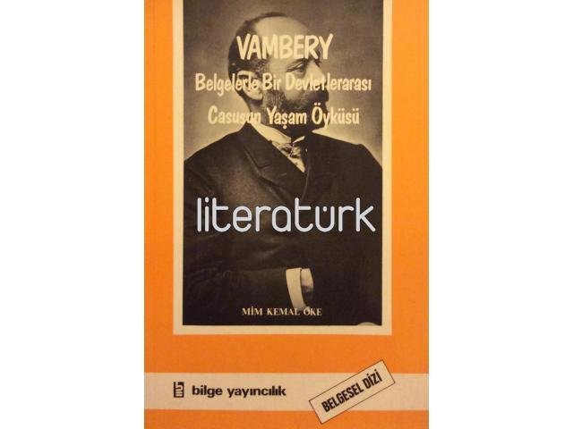 VAMBERY ✩ BELGELERLE BİR DEVLETLERARASI CASUSUN YAŞAM ÖYKÜSÜ