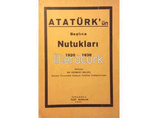 ATATÜRK'ÜN BAŞLICA NUTUKLARI 1920-1938