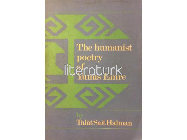 THE HUMANIST POETRY OF YUNUS EMRE [YUNUS EMRE'NİN İNSANCIL ŞİİRİ]
