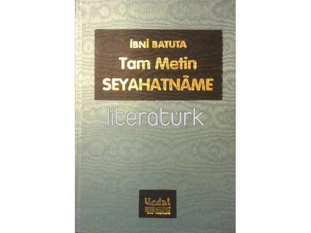 İBNİ BATUTA SEYAHATNAMESİ - TUHFETU'N NUZAR Fİ GARAİBİL EMSAR [CİLD I-II]
