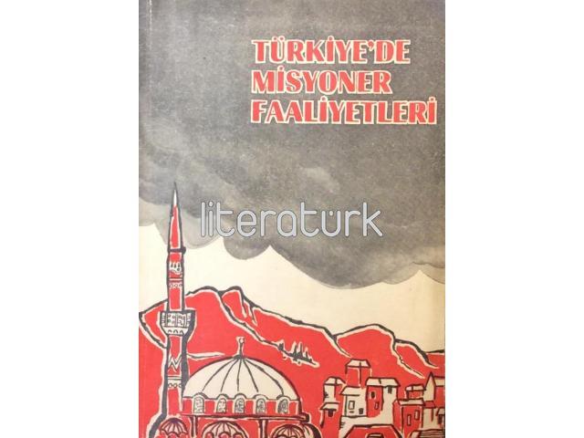 TÜRKİYE'DE MİSYONER FAALİYETLERİ [İLK BASKI]